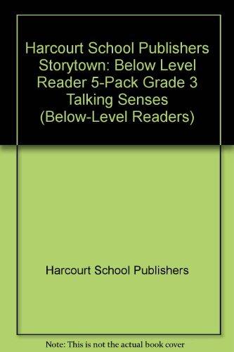 Storytown: Below-Level Reader 5-Pack Grade 3 Talking Senses: HARCOURT SCHOOL PUBLISHERS