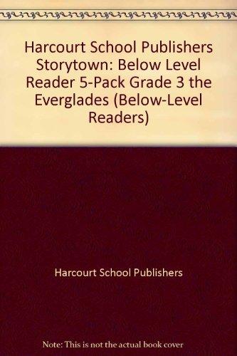 Storytown: Below-Level Reader 5-Pack Grade 3 The Everglades: HARCOURT SCHOOL PUBLISHERS