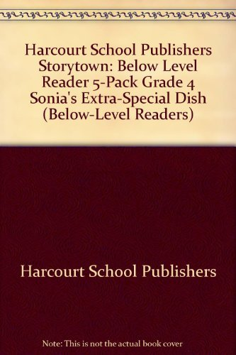 9780153575013: Storytown: Below Level Reader 5-Pack Grade 4 Sonia's Extra-Special Dish (Below-Level Readers)