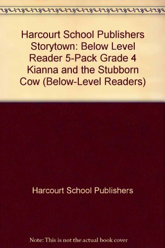 9780153575037: Storytown: Below Level Reader 5-Pack Grade 4 Kianna and the Stubborn Cow (Below-Level Readers)