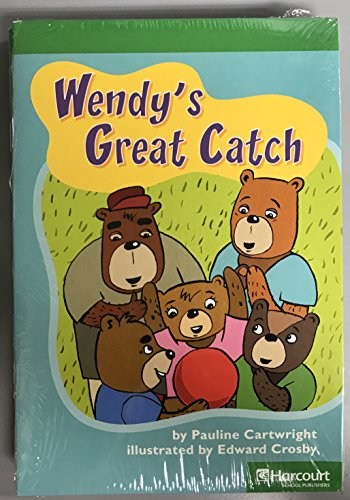 9780153580444: Storytown: Advanced Reader 5-Pack Grade 2 Wendy's Great Catch