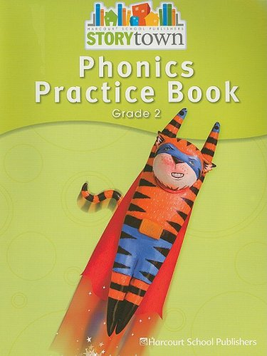 Storytown: Phonics Practice Book Student Edition Grade 2: HARCOURT SCHOOL PUBLISHERS