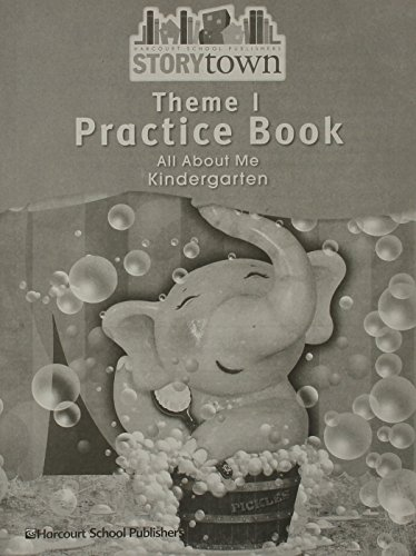 Storytown: Practice Book Student Edition Collection Grade K: HARCOURT SCHOOL PUBLISHERS