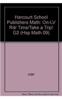 9780153602320: Harcourt School Publishers Math: On-LV Rdr Time/Take a Trip! G2 (Hsp Math 09)