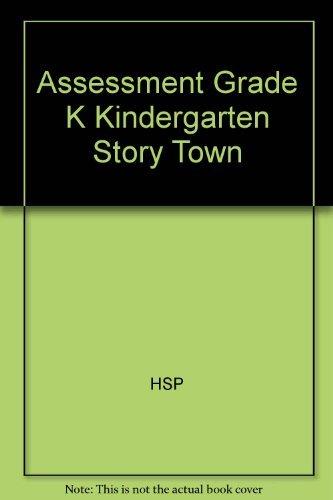 9780153611506: Assessment Grade K Kindergarten Story Town