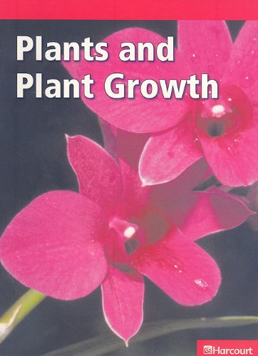 9780153620744: Plants and Plant Growth (Harcourt Leveled Readers: Grade 6)