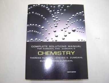 9780153622243: Complete Solutions Manual for Zumdahl and Zumdahl's Chemistry, 8th Ed. (2010) ISBN 9780547168319