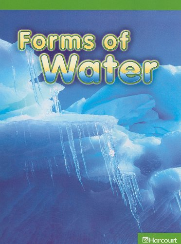 Science Leveled Readers: Ab-Lv Rdr Forms Of Water G2 Sci 09: HARCOURT SCHOOL PUBLISHERS