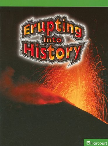 Science Leveled Readers: Ab-Lv Rdr Eruptng/Histry G6 Sci 09: HARCOURT SCHOOL PUBLISHERS