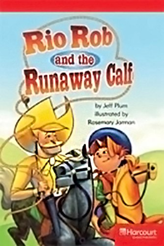 9780153631504: Rio Rob and the Runaway Calf Below Level Reader Grade 4: Teacher's Guide (Storytown)