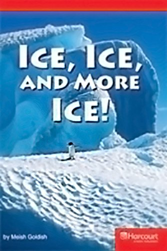 9780153631931: Ice, Ice, and More Ice Below Level Reader Grade 6: Teacher's Guide (Storytown)