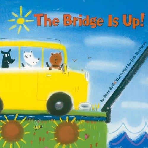 9780153650895: The Bridge Is Up!