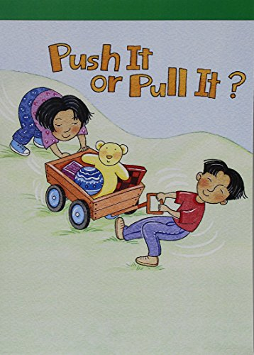 9780153653384: Science Leveled Readers: Above-Level Reader Grade K Push It Or Pull It
