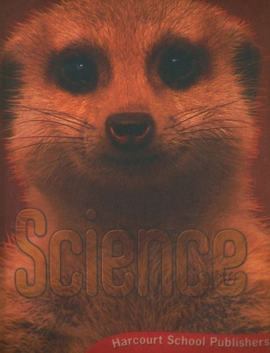 Harcourt Science: Student Edition Grade 2 2008: HARCOURT SCHOOL PUBLISHERS