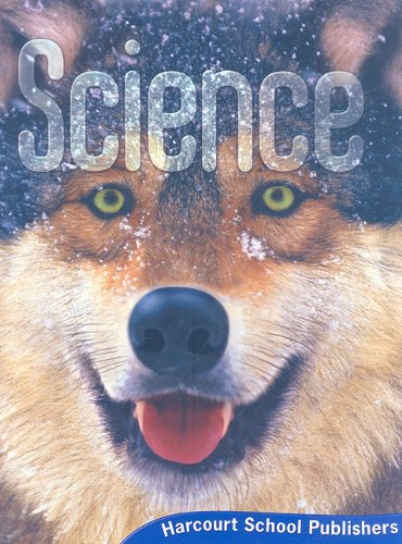 Harcourt Science: Student Edition Grade 4 2008: HARCOURT SCHOOL PUBLISHERS
