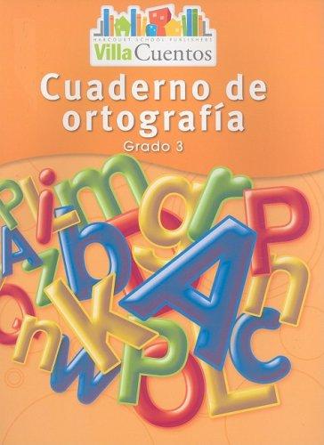 Villa Cuentos: Cuadernos de ortografía (Spelling Practice: HARCOURT SCHOOL PUBLISHERS