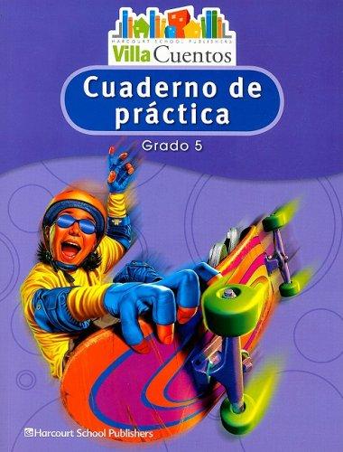 9780153684654: Villa Cuentos: Cuadernos de práctica (Practice Book) Grade 5 (Spanish Edition)