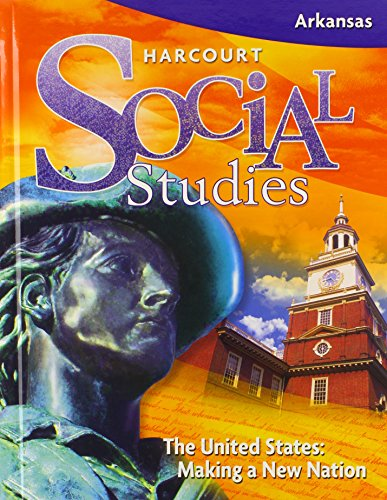 9780153686900: Harcourt Social Studies: The United States- Making a New Nation (Arkansas)