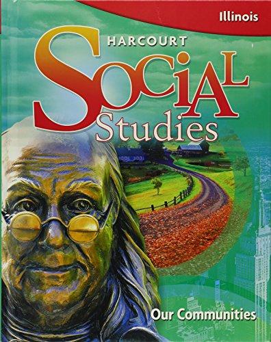 Harcourt Social Studies Illinois: Student Edition Grade 3 2009: HARCOURT SCHOOL PUBLISHERS