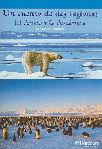 9780153702471: Un Cuento de DOS Regiones el Artico y la Antartica (Span Rdg 08/09/10 (Wt))