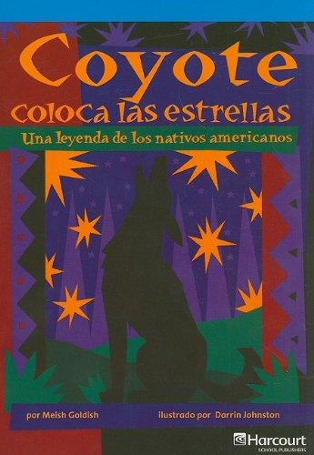 9780153702518: Coyote Coloca Las Estrellas: Una Leyenda de Los Nativos Americanos (Span Rdg 08/09/10 (Wt))