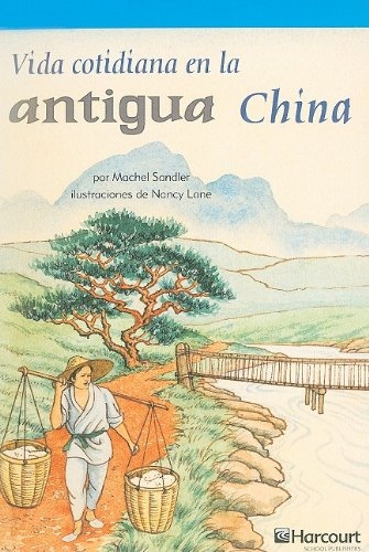 9780153702570: Harcourt School Publishers Villa Cuentos: On-Level Reader Grade 6 Vida..Antigua China (Spanish Edition)