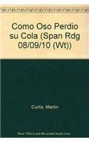 9780153714405: Como Oso Perdio su Cola (Span Rdg 08/09/10 (Wt))