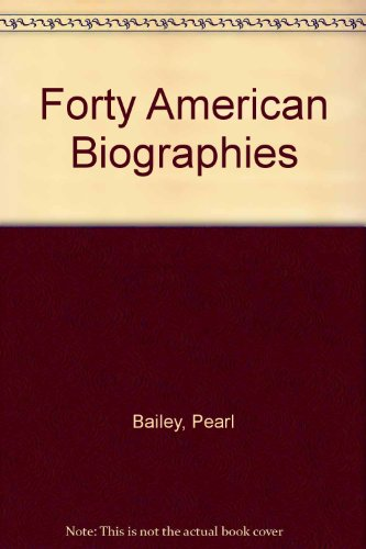 Forty American Biographies (0153716002) by Pearl Bailey