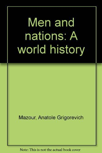 Men and Nations : A World History: Mazour, Anatole G.;