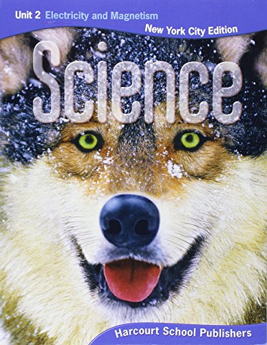 9780153745454: Harcourt Science New York: New York City Student Edition Unit Book 2 Grade 4 Electic & Mgntsm 2008