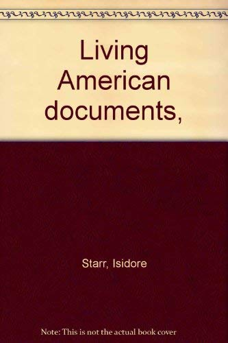 Living American documents,: Starr, Isidore
