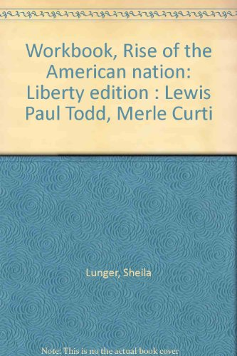 9780153760334: Workbook, Rise of the American nation: Liberty edition : Lewis Paul Todd, Merle Curti