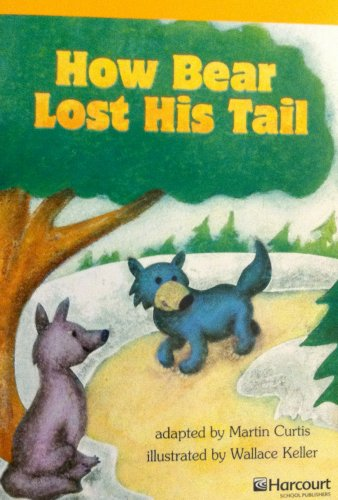 9780153781605: Harcourt School Publishers Storytown California: F Exc Book Exc 10 Grade 3 How Bear Lost...Tail