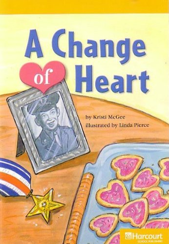 Harcourt School Publishers Storytown California: F Exc Book Exc 10 Grade 5 Change Of Heart: ...