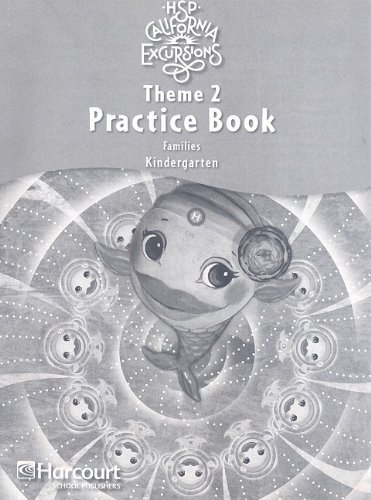 9780153795466: California Excursions Theme 2 Practice Book, Kindergarten: Families