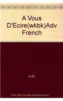 A Vous D'Ecire(wkbk)Adv French (0153819251) by Lutz
