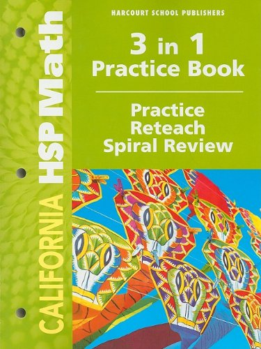 California HSP Math, 3 in 1 Practice Book, Grade 2: Practice, Reteach, Spiral Review (Hsp Math 09):...