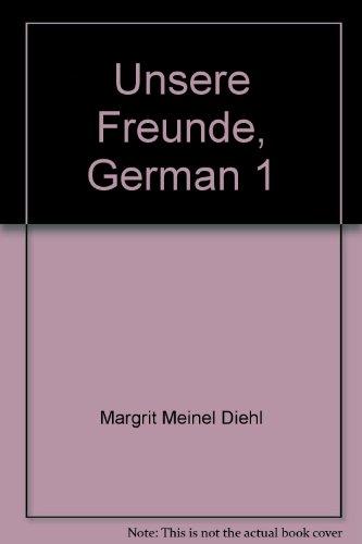 Unsere Freunde, German 1: Ubungsheft: Diehl, Margrit Meinel