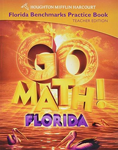 9780153858277: Go Math Florida Benchmarks Practice Book (Teacher Edition, Grade 5)