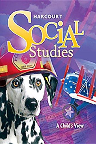 9780153858826: Harcourt Social Studies: Student Edition Grade 1 A Child's View 2010