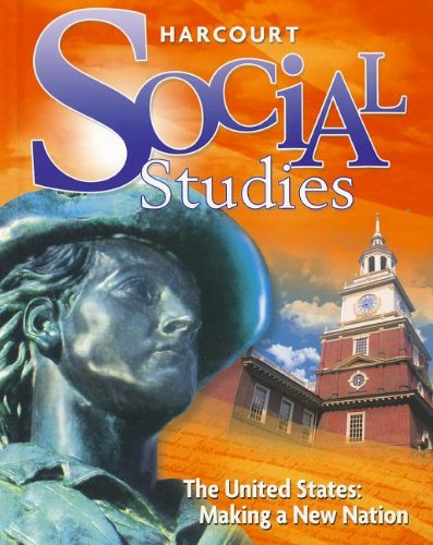 9780153858871: Harcourt Social Studies: Student Edition Grade 5 US: Making a New Nation 2010