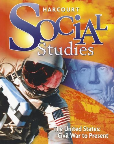 9780153858901: Harcourt Social Studies: Student Edition Grade 6 US: Civil War to Present 2010