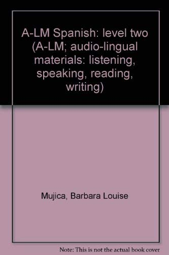 9780153887383: A-LM Spanish: level two (A-LM; audio-lingual materials: listening, speaking, reading, writing)