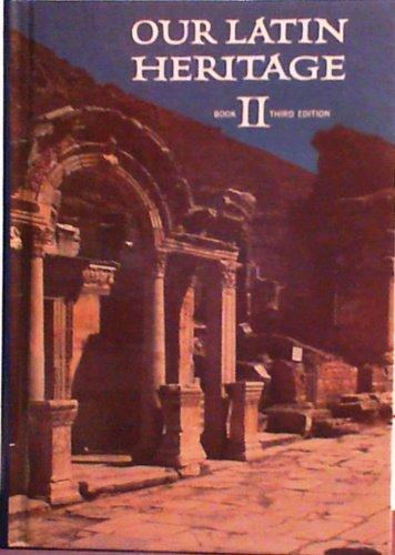 9780153894688: Our Latin Heritage, Book II (English and Latin Edition)