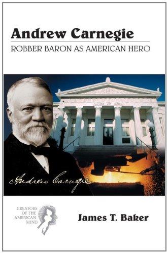 9780155000117: Andrew Carnegie: Robber Baron as American Hero (Creators of the American Mind)