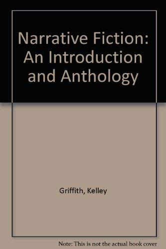 Narrative Fiction: An Introduction and Anthology (0155001558) by Kelley Griffith
