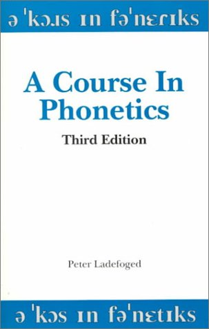 9780155001732: A Course in Phonetics