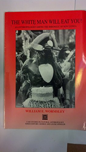 9780155001961: The White Man Will Eat You! An Anthropologist among the Imbonggu of New Guinea