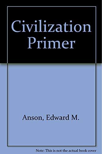 9780155002616: A CIVILIZATION PRIMER, 3/E