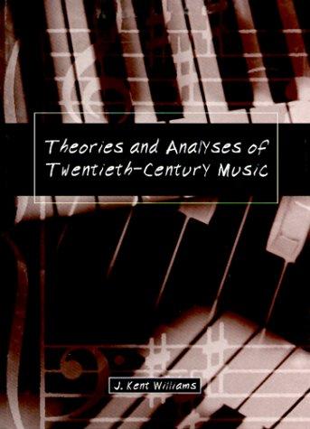 9780155003163: Theories and Analyses of Twentieth-Century Music